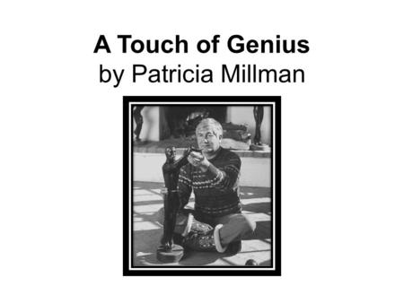 A Touch of Genius by Patricia Millman