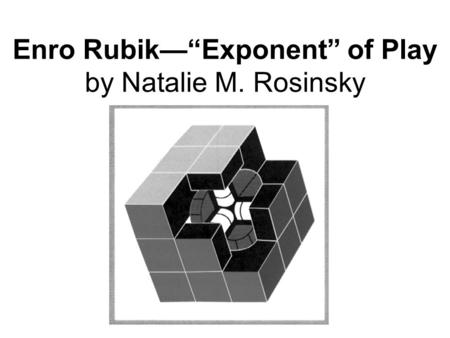 Enro RubikExponent of Play by Natalie M. Rosinsky.
