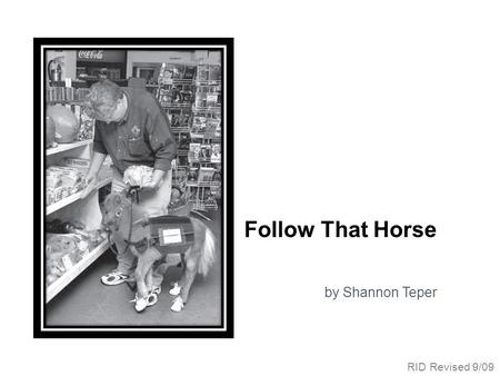 Follow That Horse by Shannon Teper RID Revised 9/09.