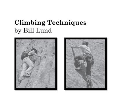 Climbing Techniques by Bill Lund. 1 Which sentence shows the main idea of the selection? Ο A. Rock climbers use holds to move themselves up a cliff. Ο