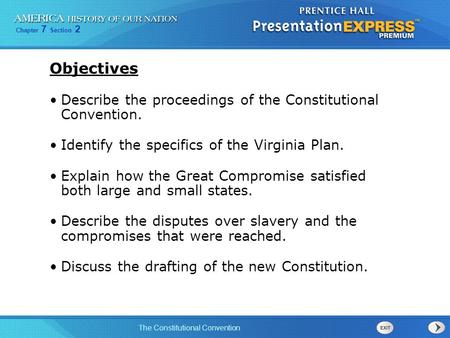 Objectives Describe the proceedings of the Constitutional Convention.