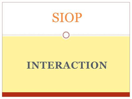 SIOP Interaction.
