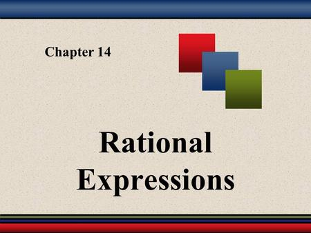 Chapter 14 Rational Expressions.