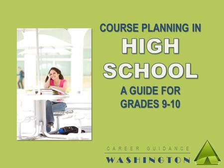 HIGH SCHOOL COURSE PLANNING IN A GUIDE FOR GRADES 9-10 WASHINGTON