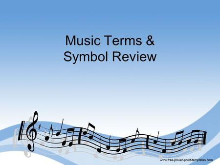 Music Terms & Symbol Review
