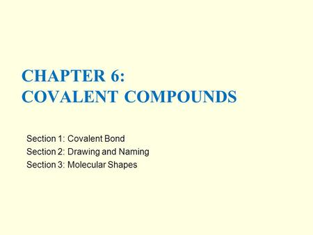 Chapter 6: covalent compounds