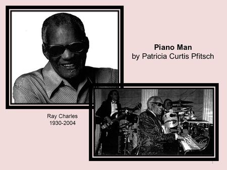 Piano Man by Patricia Curtis Pfitsch Ray Charles 1930-2004 1.