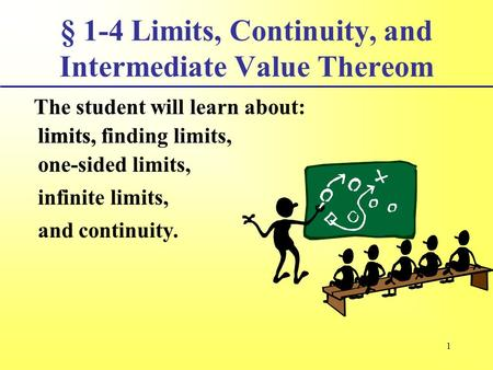 § 1-4 Limits, Continuity, and Intermediate Value Thereom