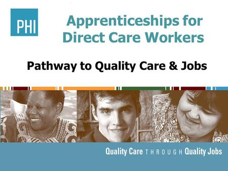 Apprenticeships for Direct Care Workers Pathway to Quality Care & Jobs.
