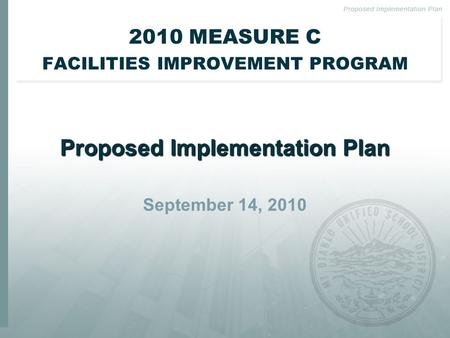 2010 MEASURE C FACILITIES IMPROVEMENT PROGRAM Proposed Implementation Plan September 14, 2010.