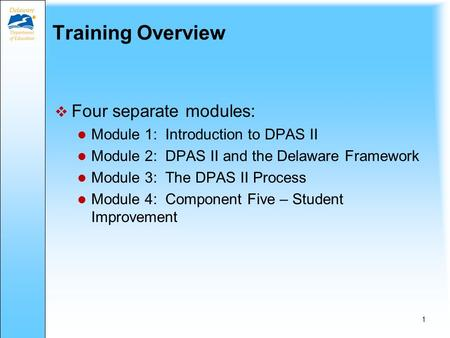 The Delaware Performance Appraisal System II for Specialists August 2013 Training Module I Introduction to DPAS II Training for Specialists.