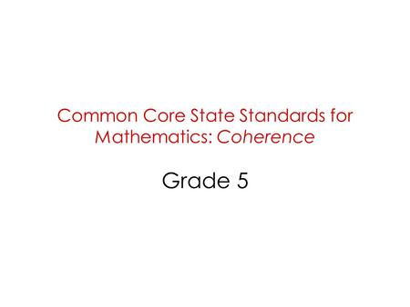 Common Core State Standards for Mathematics: Coherence Grade 5.