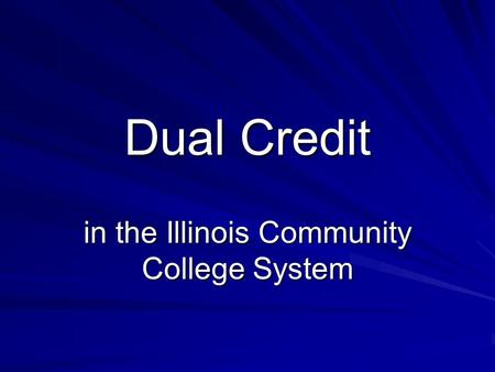 Dual Credit in the Illinois Community College System.