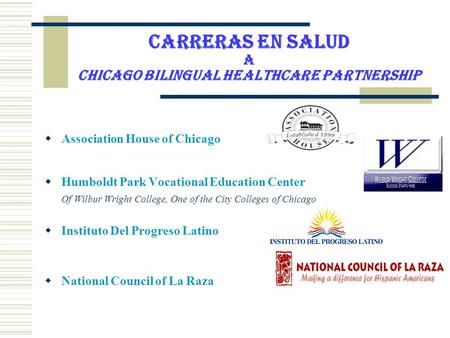 Carreras En Salud A Chicago Bilingual Healthcare Partnership Association House of Chicago Humboldt Park Vocational Education Center Of Wilbur Wright College,