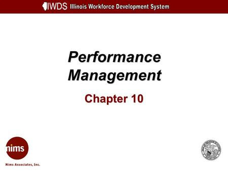 Performance Management Chapter 10. Performance Management 10-2 Objectives How to View Goals View State Goals View Your LWA Goals Search Goals (including.