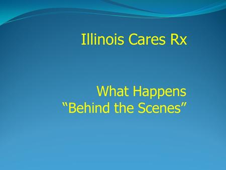 Illinois Cares Rx What Happens Behind the Scenes.