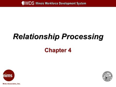 Relationship Processing Chapter 4. Relationship Processing 4-2 Objectives Understand a Relationship Explain the Search process to list Relationships Understand.
