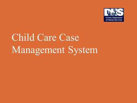 Child Care Case Management System. Welcome to CCMS Training.