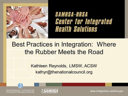 Best Practices in Integration: Where the Rubber Meets the Road Kathleen Reynolds, LMSW, ACSW