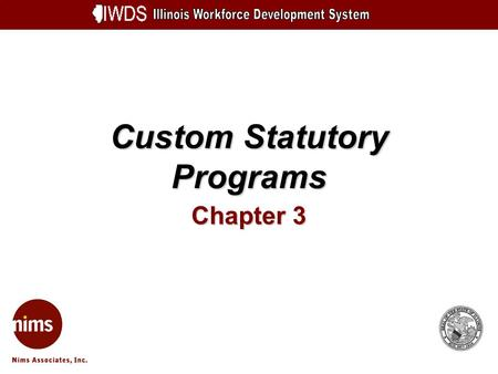 Custom Statutory Programs Chapter 3. Customary Statutory Programs and Titles 3-2 Objectives Add Local Statutory Programs Create Customer Application For.