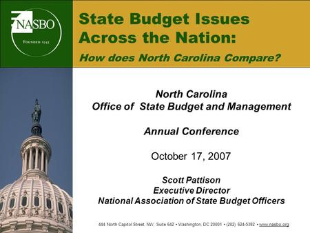 State Budget Issues Across the Nation: How does North Carolina Compare? North Carolina Office of State Budget and Management Annual Conference October.
