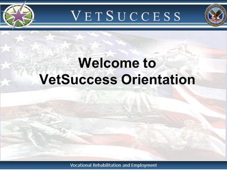 Welcome to VetSuccess Orientation