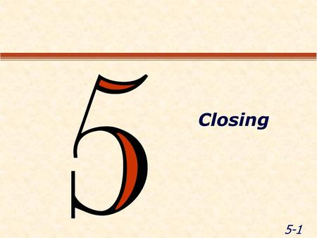 5-1 Closing. 5-2 Module Objectives Review course objectives Discuss your expectations Complete course evaluations Adjourn.