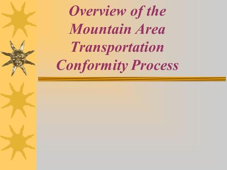 Overview of the Mountain Area Transportation Conformity Process.