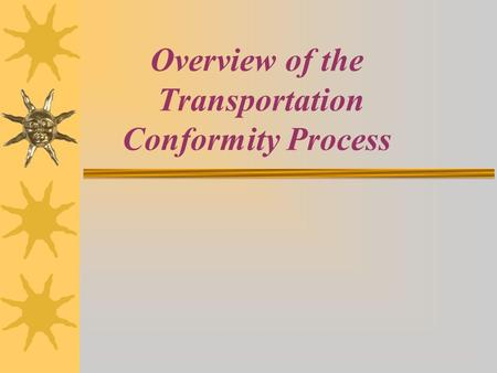 Overview of the Transportation Conformity Process.
