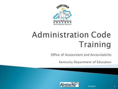 Office of Assessment and Accountability Kentucky Department of Education 3/3/20141.