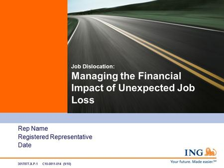 Rep Name Registered Representative Date Job Dislocation: Managing the Financial Impact of Unexpected Job Loss 3017877.X.P-1 C10-0811-014 (9/10)