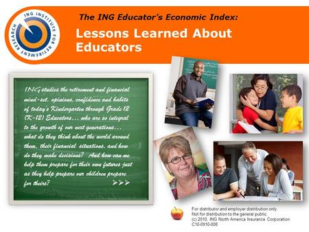 The ING Educators Economic Index: Lessons Learned About Educators ING studies the retirement and financial mind-set, opinions, confidence and habits of.