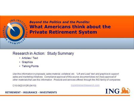 Beyond the Politics and the Pundits: What Americans think about the Private Retirement System Research in Action: Study Summary Articles / Text Graphics.
