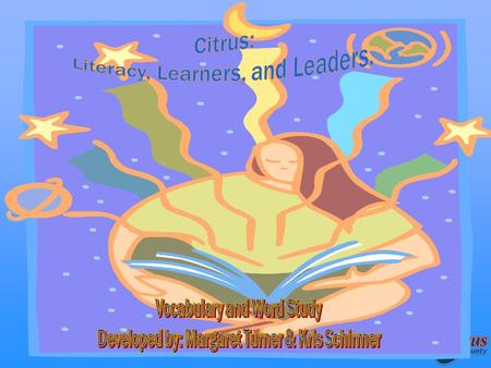Citrus County Schools, Florida 1. 2 Literacy is… Listening Viewing Speaking Thinking Reading Writing Expressing through multiple symbol systems Taylor.