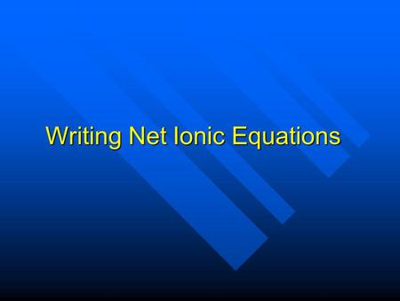 Writing Net Ionic Equations. Review UCEHB Double Replacement (UCEHB pg. 47; 55) Double Replacement (UCEHB pg. 47; 55) Redox / Single Replacement (UCEHB.