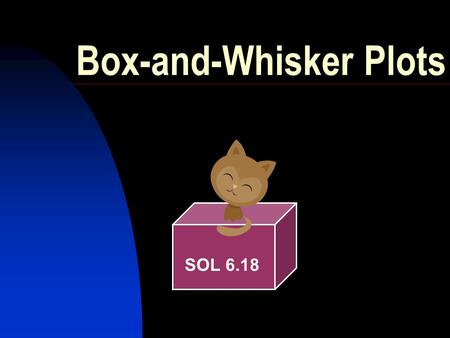 Box-and-Whisker Plots SOL 6.18. Step 1 – Order Numbers 1. Order the set of numbers from least to greatest.