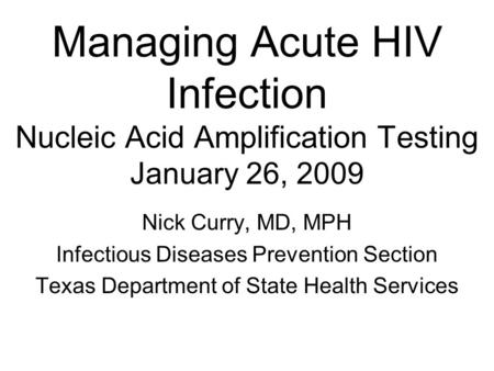 Nick Curry, MD, MPH Infectious Diseases Prevention Section