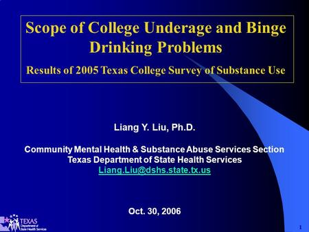 11 Liang Y. Liu, Ph.D. Community Mental Health & Substance Abuse Services Section Texas Department of State Health Services