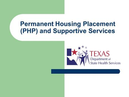 Permanent Housing Placement (PHP) and Supportive Services