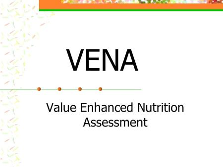 VENA Value Enhanced Nutrition Assessment. Vitamin C Rich Foods.