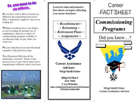 CommissioningPrograms Did you know…? Look for other informative fact sheets on topics affecting you career decisions: ~ Reenlistments ~ ~ Retraining ~