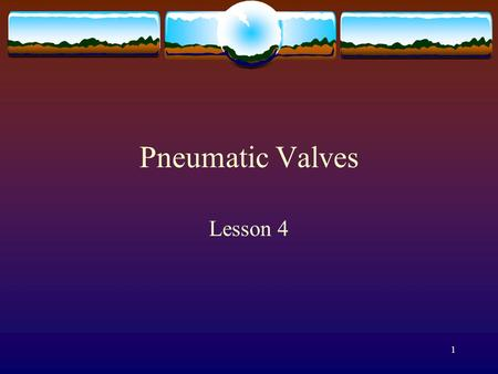 Pneumatic Valves Lesson 4.