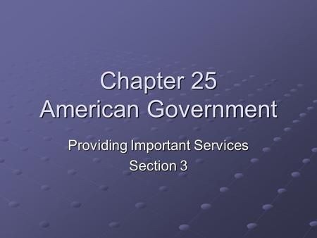 Chapter 25 American Government