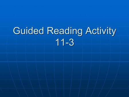 Guided Reading Activity 11-3