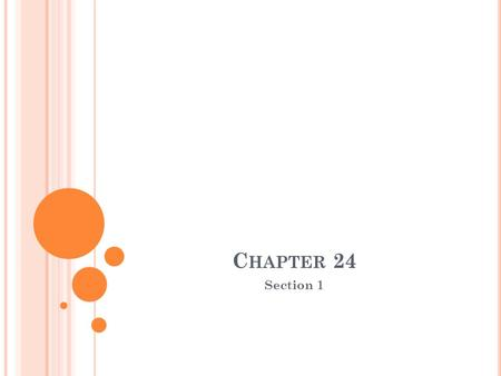Chapter 24 Section 1.