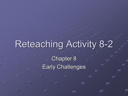 Chapter 8 Early Challenges