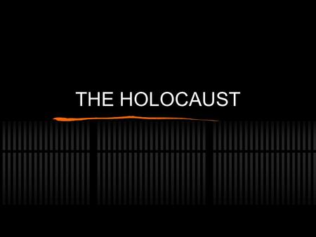 THE HOLOCAUST. Nazi Persecution of the Jews HOLOCAUST -- persecution and death of millions of Jews in Europe (6 million) SHOAH (catastrophe) --Hebrew.