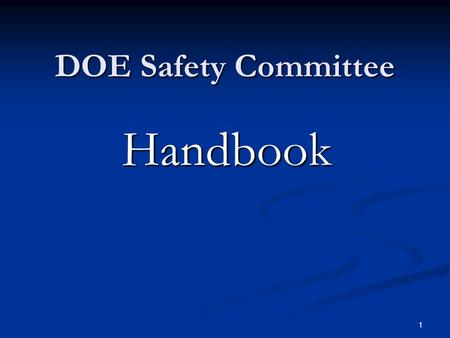 1 DOE Safety Committee Handbook. 2 Effective Safety Committee! Make it work for you!