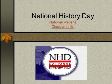 National History Day National website Class website National website Class website.