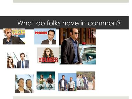 What do folks have in common?. Yes, they are all TV detectives! And YOU get to be a History Detective.